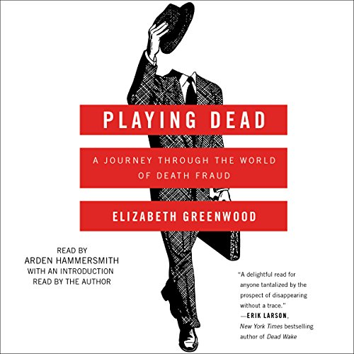 Playing Dead: A Journey Through the World of Death Fraud cover