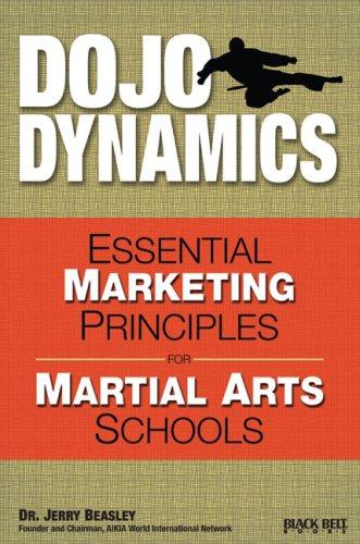 Dojo Dynamics: Essential Marketing Principles for Martial Arts Schools