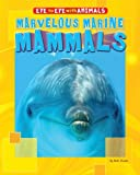 Marvelous Marine Mammals, Ruth Owen, 144888070X
