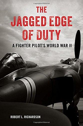 The Jagged Edge of Duty: A Fighter Pilot's World War II pdf