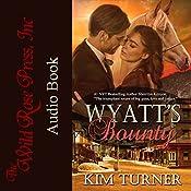Wyatt's Bounty: The McCades of Cheyenne, Book 2 | Kim Turner
