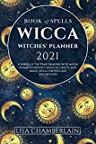Wicca Book of Spells Witches' Planner 2021: A Wheel
