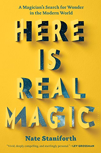 Here is real magic a magicians search for wonder in the modern here is real magic a magicians search for wonder in the modern world by fandeluxe Choice Image