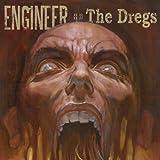 The Dregs by Engineer