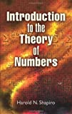 Introduction to the Theory of Numbers, Harold N. Shapiro, 0486466698