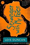 Stranger With My Face by Lois Duncan (2011-04-19)