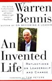An Invented Life: Reflections On Leadership And Change Unstated Edition by Bennis, Warren published by Basic Books (1994)