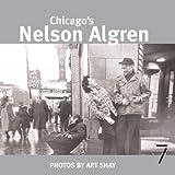 Chicago's Nelson Algren, Art Shay, 1583227644