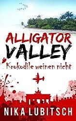 Alligator Valley: Krokodile weinen nicht