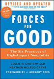 Forces for Good: The Six Practices of High-Impact Nonprofits (J-B US non-Franchise Leadership Book 403)