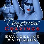 Dangerous Cravings | Evangeline Anderson