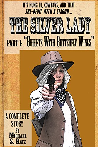 Bullets With Butterfly Wings (The Silver Lady Book 1)