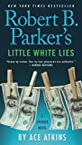 Robert B. Parker's Little White Lies (Spenser)