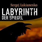 Labyrinth der Spiegel | Sergej Lukianenko