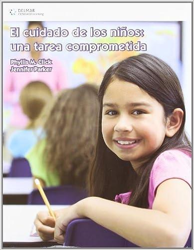 Book El cuidado de los ninos, una tarea comprometida/ Caring for School-Age Children (Spanish Edition) by Phyllies Click (2009-07-17)