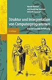 Struktur und Interpretation von Computerprogrammen: Eine Informatik-Einführung (Springer-Lehrbuch)