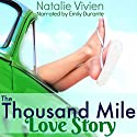 The Thousand Mile Love Story Audiobook by Natalie Vivien Narrated by Emily Durante