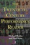The Twentieth Century Performance Reader, , 0415116287