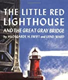 The Little Red Lighthouse and the Great Gray Bridge, Hildegarde H. Swift, 0152045716