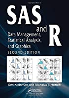 SAS and R: Data Management, Statistical Analysis, and Graphics, 2nd Edition