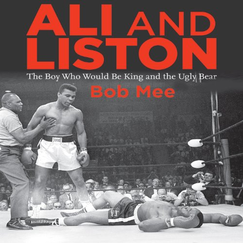 Ali and Liston: The Boy Who Would Be King and the Ugly Bear by Audible Studios