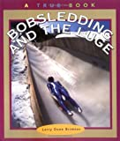 Bobsledding and the Luge (True Books: Sports)