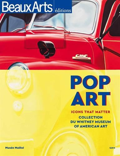 Collection American Icon Museum - Pop art : Icons that matter, Collection du Whitney Museum of American Art, Musée Maillol