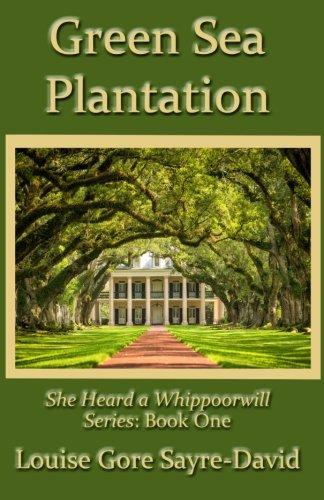 Green Sea Plantation (She Heard A Whippoorwhill Series) (Volume 1) pdf
