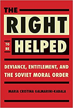 Right to be Helped: Deviance, Entitlement, and the Soviet Moral Order