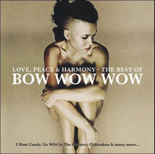 Love, Peace & Harmony: The Best Of Bow Wow Wow by Bow Wow Wow (2008-04-01)