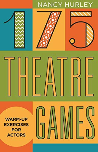 175 Theatre Games: Warm-up exercises for Actors