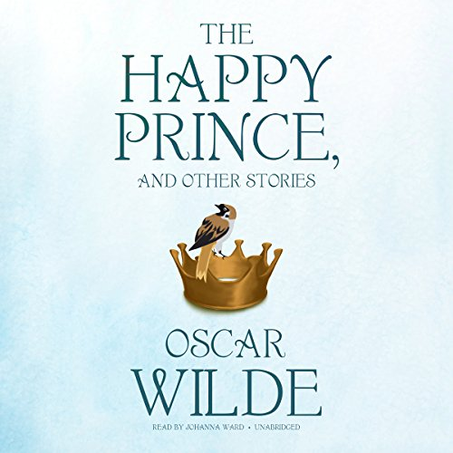 The Happy Prince, and Other Stories by Blackstone Audio, Inc.