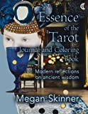 img - for Essence of the Tarot Journal and Coloring Book: Modern Reflections on ancient wisdom book / textbook / text book