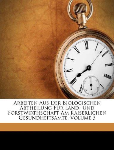 Download Arbeiten aus der Biologischen Abtheilung für Land- und Forstwirthschaft am Kaiserlichen Gesundheitsamte, Dritter Band. (German Edition) pdf