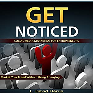 Get Noticed: Social Media Marketing for Entrepreneurs Audiobook
