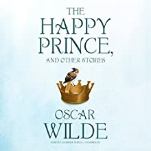 The Happy Prince, and Other Stories Audiobook by Oscar Wilde Narrated by Johanna Ward