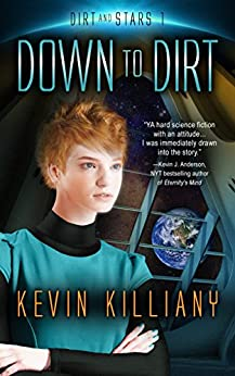 Down to Dirt (Dirt and Stars Book 1) by [Killiany, Kevin]