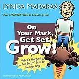 On Your Mark, Get Set, Grow!, Lynda Madaras and Paul Gilligan, 1557047804