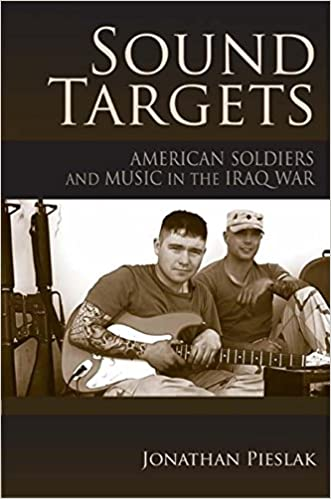 Book Sound Targets: American Soldiers and Music in the Iraq War