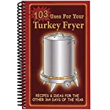 103 Uses for Your Turkey Fryer