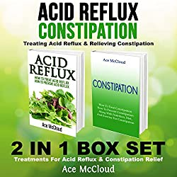 Acid Reflux & Constipation: Treating Acid Reflux & Relieving Constipation