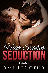 High Stakes Seduction - Book 1