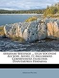 Abrahami Wielingii Legis Voconiae Auctore, Aetate, et Argumento Commentatio, Exercitiis Disputatoriis Praemiss, Abraham Wieling, 1179739043