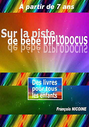 Sur La Piste De Bebe Diplodocus Sur La Piste Des Bebes