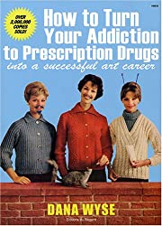 How to Turn Your Addiction to Prescription Drugs into a Successful Art Career
