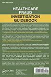 Healthcare Fraud Investigation Guidebook