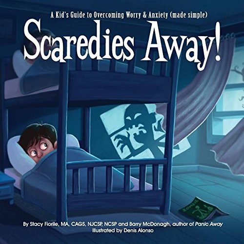 Scaredies Away! A Kid's Guide to Overcoming Worry & Anxiety (made simple)