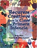 img - for Creative Resources for the Early Childhood Classroom: Spanish Edition by Judy Herr (1999-10-28) book / textbook / text book