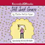 Still Just Grace | Charise Mericle Harper