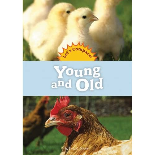 Young and Old (Amicus Readers: Let's Compare (Level A)) Emily C. Dawson